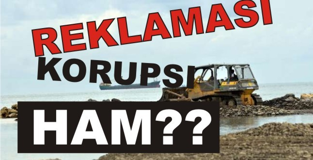 Korupsi Raperda Reklamasi, Izin APLN Harus Ditinjau Ulang!