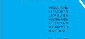 (Bahasa Indonesia) MENDORONG KEPATUHAN LEMBAGA NEGARA PADA PUTUSAN MAHKAMAH KONSTITUSI