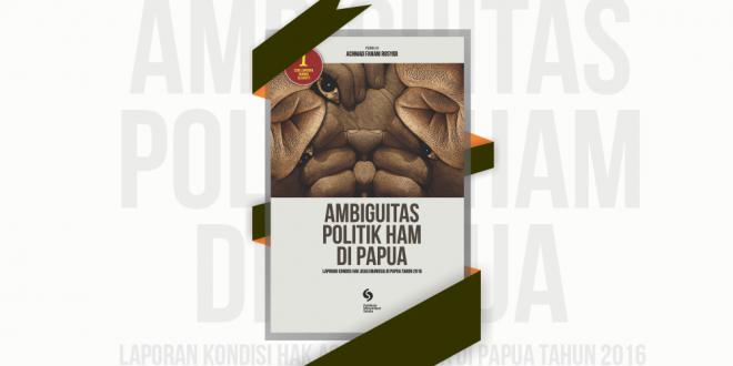 AMBIGUITAS POLITIK HAM DI PAPUA