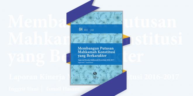 (Bahasa Indonesia) MEMBANGUN PUTUSAN MAHKAMAH KONSTITUSI YANG BERKARAKTER