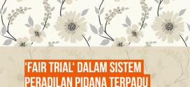 FAIR TRIAL DALAM SISTEM PERADILAN PIDANA TERPADU INDONESIA